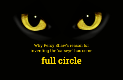 Why Percy Shaw's reason for inventing the 'catseye' has come full circle